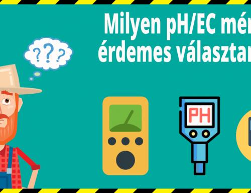 Kertészeti Mérések: Milyen pH/EC mérőt válasszak?