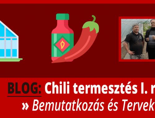 Chili Termesztés – Hogyan termel ma világbajnok chilit, a magyar Diczkó László? – I. rész